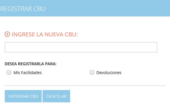 nueva cbu - registrar cbu - para facilidades - devoluciones - informar cbu - cancelar